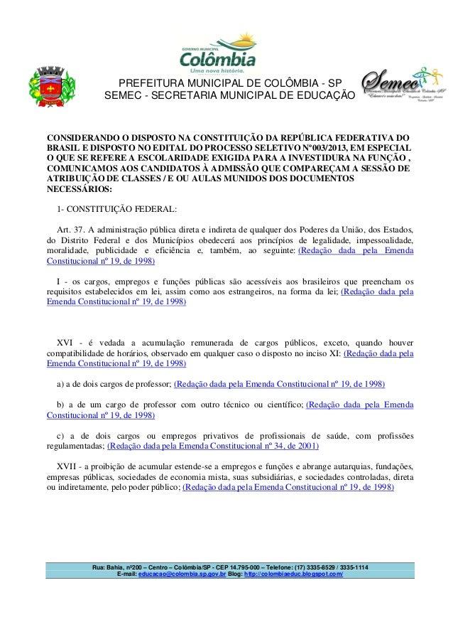 PREFEITURA MUNICIPAL DE COLÔMBIA - SP SEMEC - SECRETARIA MUNICIPAL DE EDUCAÇÃO  CONSIDERANDO O DISPOSTO NA CONSTITUIÇÃO DA...