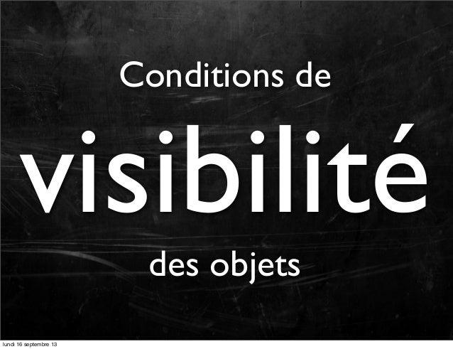 Conditions de  visibilité des objets  lundi 16 septembre 13