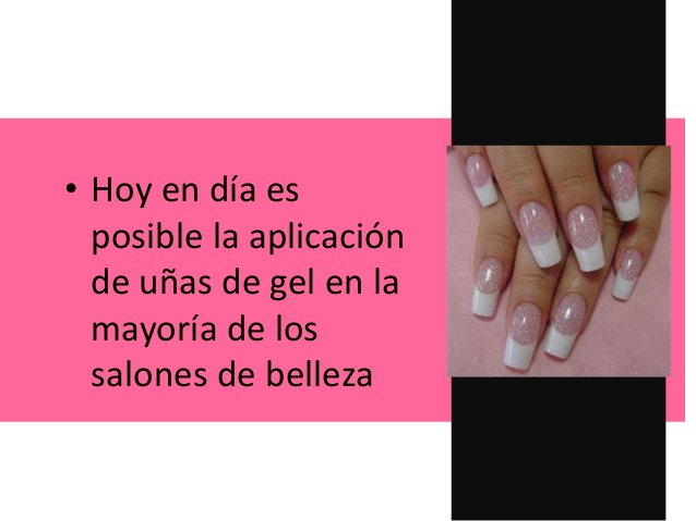 • Hoy en día es posible la aplicación de uñas de gel en la mayoría de los salones de belleza
