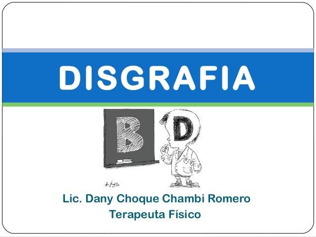 Lic. Dany Choque Chambi Romero Terapeuta Físico DISGRAFIA