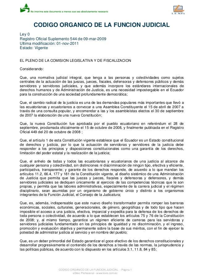 CODIGO ORGANICO DE LA FUNCION JUDICIAL Ley 0 Registro Oficial Suplemento 544 de 09-mar-2009 Ultima modificación: 01-nov-20...