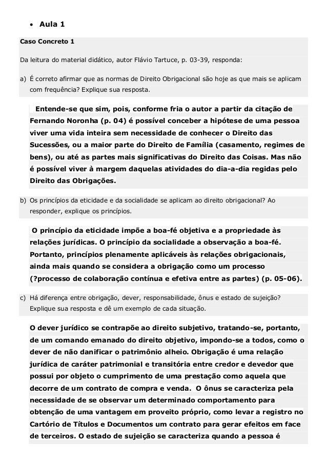  Aula 1 Caso Concreto 1 Da leitura do material didático, autor Flávio Tartuce, p. 03-39, responda: a) É correto afirmar q...