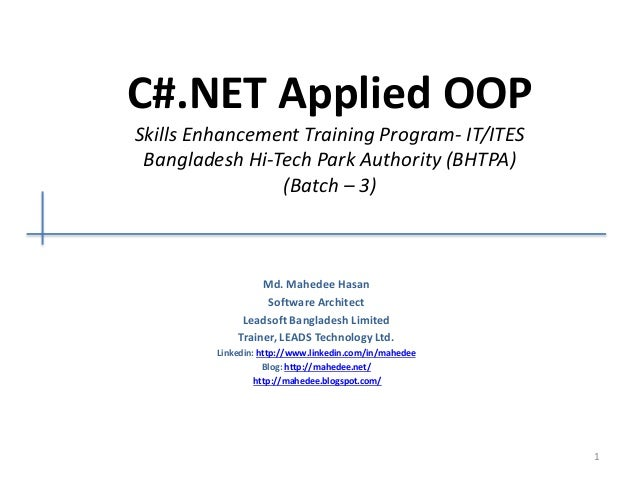 C#.NET Applied OOP Skills Enhancement Training Program- IT/ITES Bangladesh Hi-Tech Park Authority (BHTPA) (Batch – 3) Md. ...