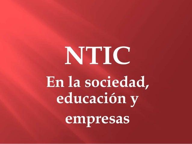 NTIC En la sociedad, educación y empresas