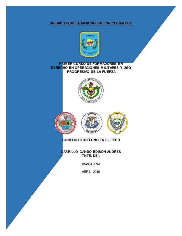 """UNIDAD ESCUELA MISIONES DE PAZ """"ECUADOR"""" PRIMER CURSO DE FORMADORES EN DERECHO EN OPERACIONES MILITARES Y USO PROGRESIVO D..."""