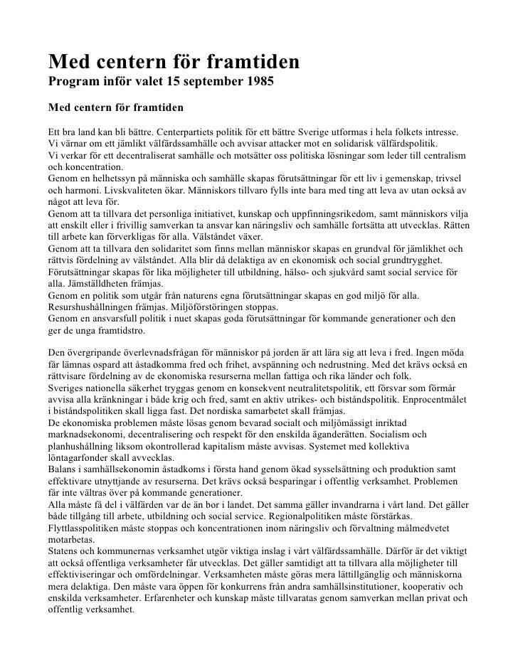 Med centern för framtiden Program inför valet 15 september 1985 Med centern för framtiden  Ett bra land kan bli bättre. Ce...
