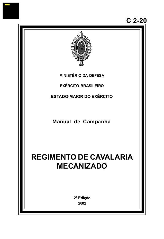 2ª Edição  2002  C 2-20  MINISTÉRIO DA DEFESA  EXÉRCITO BRASILEIRO  ESTADO-MAIOR DO EXÉRCITO  Manual de Campanha  REGIMENT...