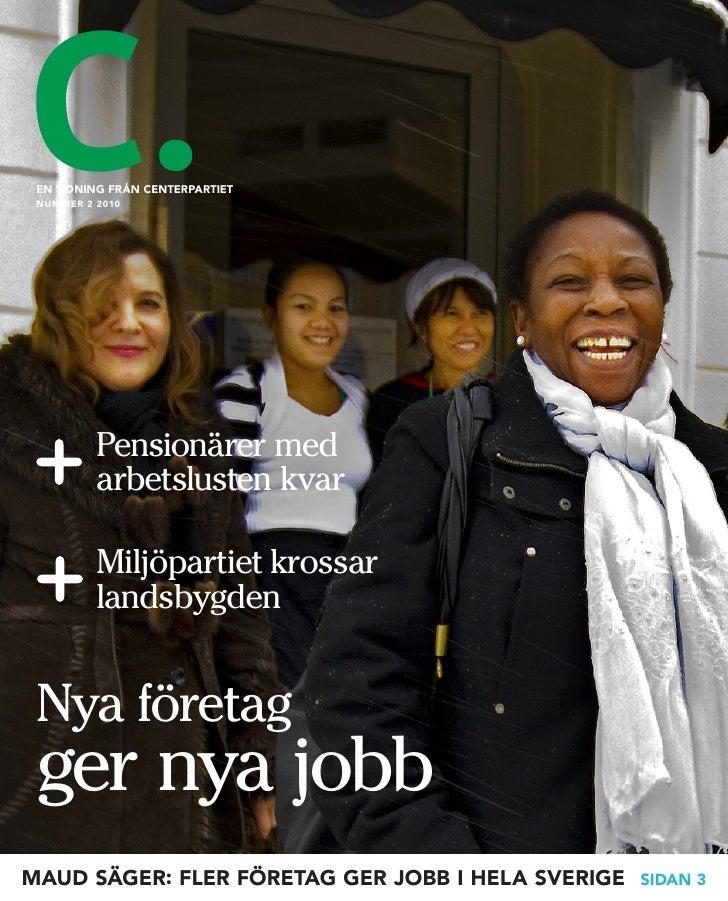 en tidning Från centerpartiet  nuMMer 2 2010               Pensionärer med           arbetslusten kvar            Miljöpar...