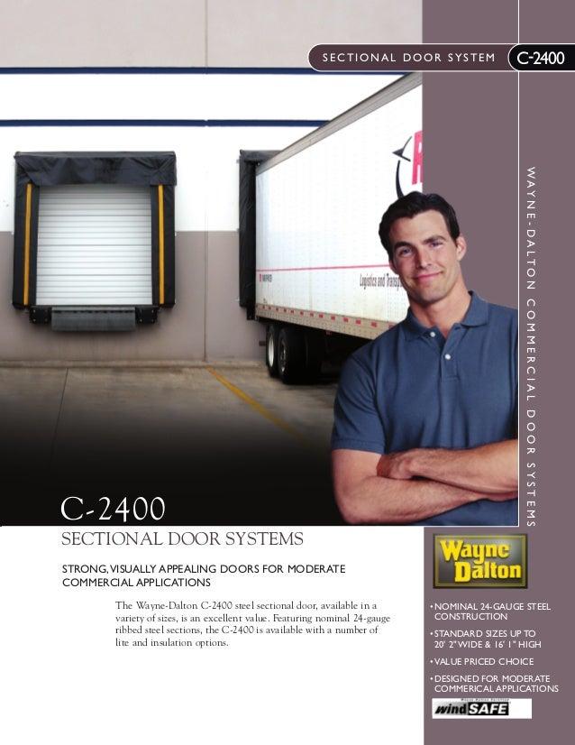 SECTIONAL DOOR SYSTEM  WAY N E - DA LTO N C O M M E R C I A L D O O R S Y S T E M S  C-2400  C-2400  SECTIONAL DOOR SYSTEM...