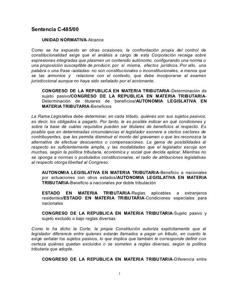 Sentencia C-485/00     UNIDAD NORMATIVA-AlcanceComo se ha expuesto en otras ocasiones, la confrontación propia del control...