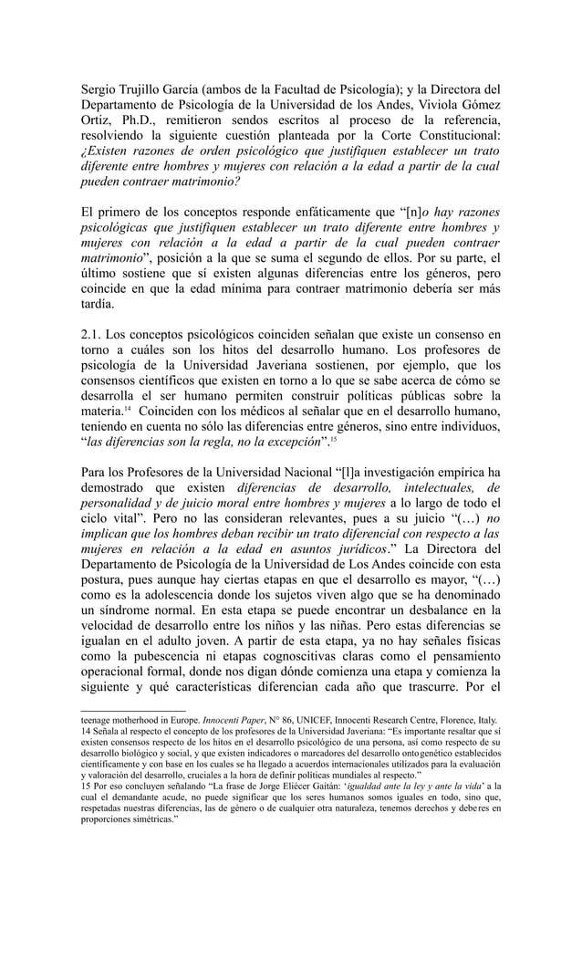 Sergio Trujillo García (ambos de la Facultad de Psicología); y la Directora delDepartamento de Psicología de la Universida...