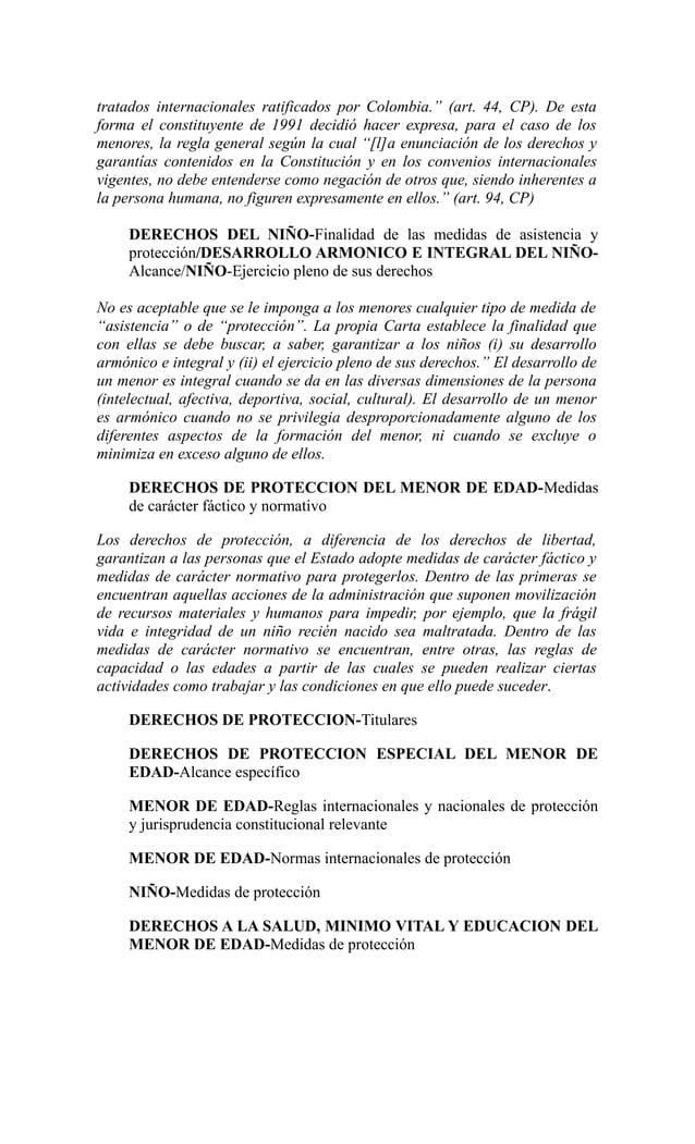 """tratados internacionales ratificados por Colombia."""" (art. 44, CP). De estaforma el constituyente de 1991 decidió hacer exp..."""