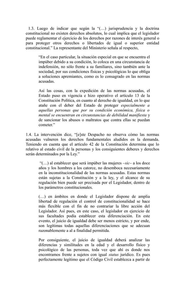 """1.3. Luego de indicar que según la """"(…) jurisprudencia y la doctrinaconstitucional no existen derechos absolutos, lo cual ..."""