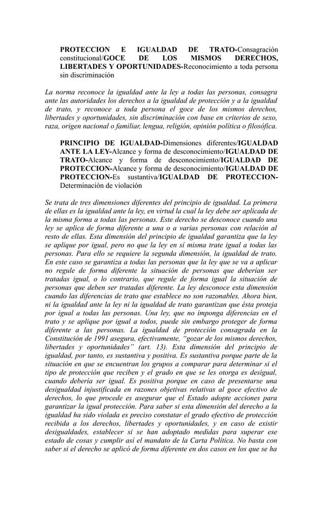 PROTECCION E IGUALDAD DE TRATO-Consagración     constitucional/GOCE DE LOS   MISMOS       DERECHOS,     LIBERTADES Y OPORT...