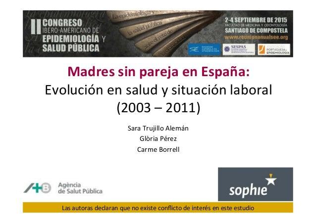 Madres  sin  pareja  en  España:   Evolución  en  salud  y  situación  laboral   (2003  –  2011)...