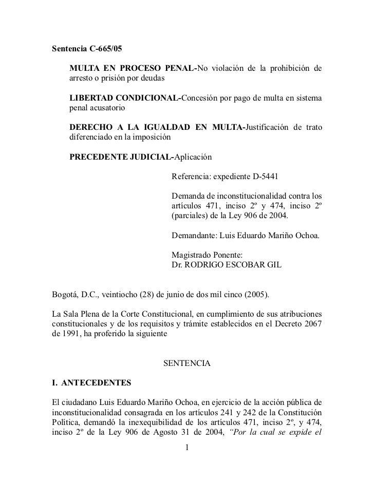 Sentencia C-665/05     MULTA EN PROCESO PENAL-No violación de la prohibición de     arresto o prisión por deudas     LIBER...
