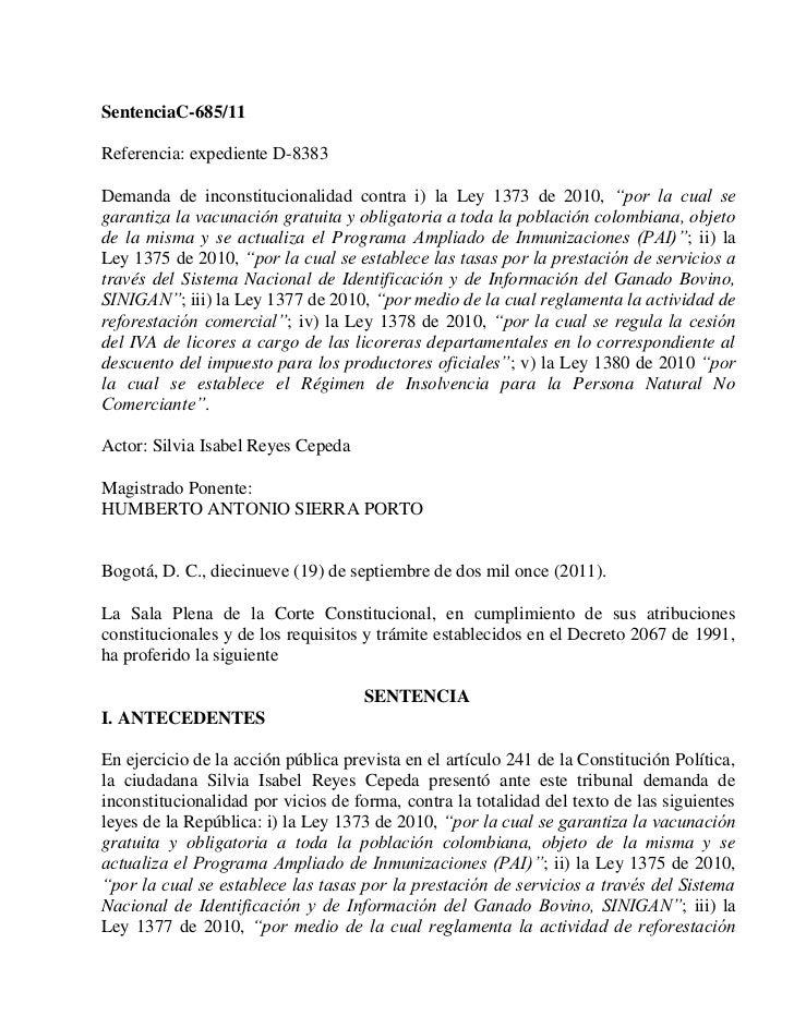 """SentenciaC-685/11Referencia: expediente D-8383Demanda de inconstitucionalidad contra i) la Ley 1373 de 2010, """"por la cual ..."""