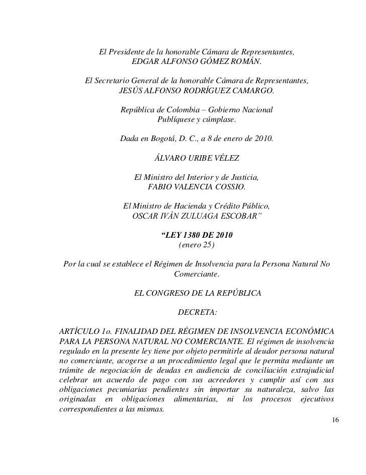 El Presidente de la honorable Cámara de Representantes,                    EDGAR ALFONSO GÓMEZ ROMÁN.       El Secretario ...