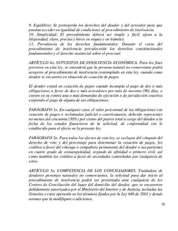 9. Equilibrio: Se protegerán los derechos del deudor y del acreedor para quepuedan acceder en igualdad de condiciones al p...