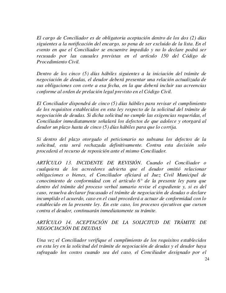 El cargo de Conciliador es de obligatoria aceptación dentro de los dos (2) díassiguientes a la notificación del encargo, s...