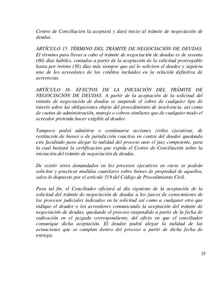 Centro de Conciliación la aceptará y dará inicio al trámite de negociación dedeudas.ARTÍCULO 15. TÉRMINO DEL TRÁMITE DE NE...
