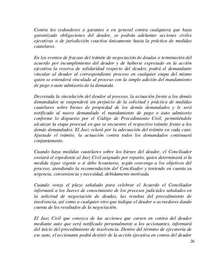 Contra los codeudores o garantes o en general contra cualquiera que hayagarantizado obligaciones del deudor, se podrán ade...