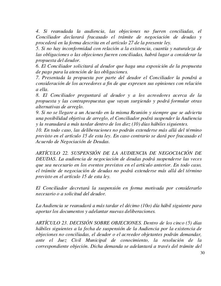 4. Si reanudada la audiencia, las objeciones no fueren conciliadas, elConciliador declarará fracasado el trámite de negoci...