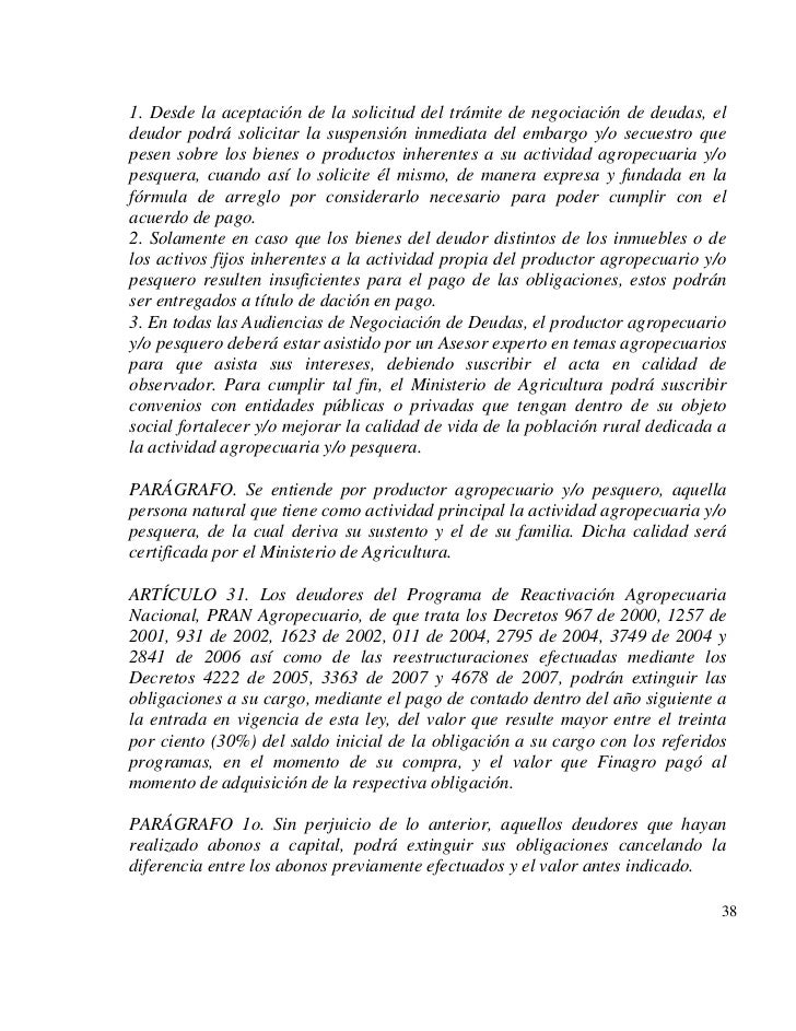 1. Desde la aceptación de la solicitud del trámite de negociación de deudas, eldeudor podrá solicitar la suspensión inmedi...