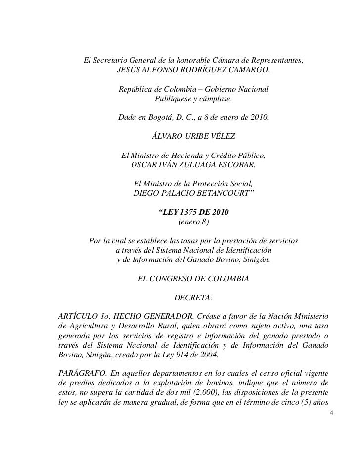 El Secretario General de la honorable Cámara de Representantes,                 JESÚS ALFONSO RODRÍGUEZ CAMARGO.          ...