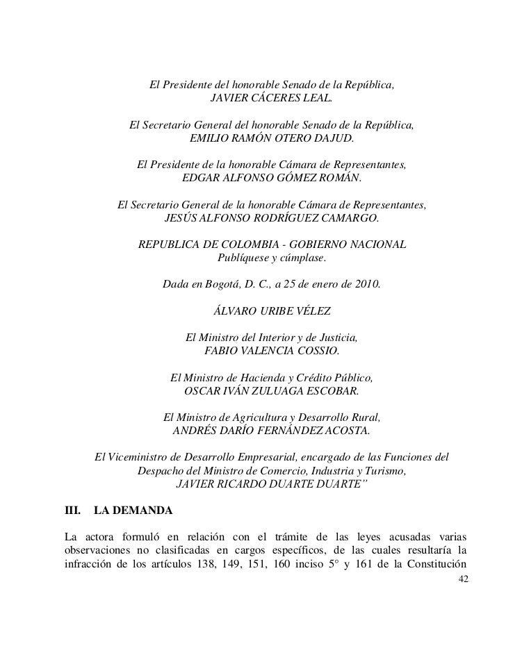 El Presidente del honorable Senado de la República,                               JAVIER CÁCERES LEAL.              El Sec...