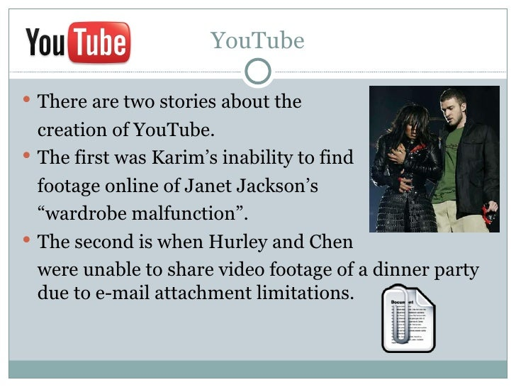 YouTube There are two stories about the  creation of YouTube. The first was Karim's inability to find  footage online of...