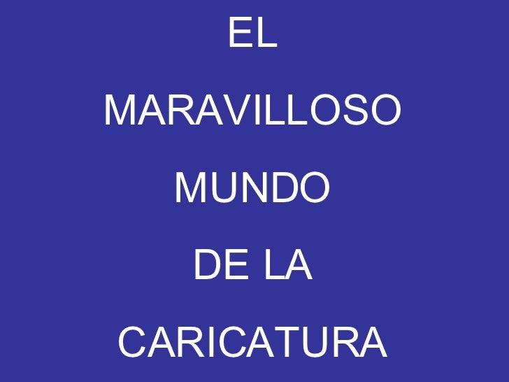 EL MARAVILLOSO MUNDO DE LA CARICATURA