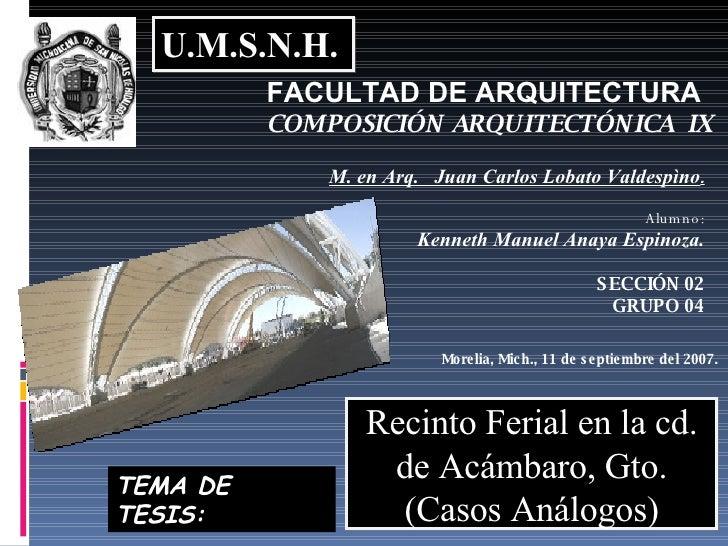 U.M.S.N.H. FACULTAD DE ARQUITECTURA COMPOSICIÓN ARQUITECT ÓNICA  IX M. en Arq.  Juan Carlos Lobato Valdespìno . Alumno: Ke...