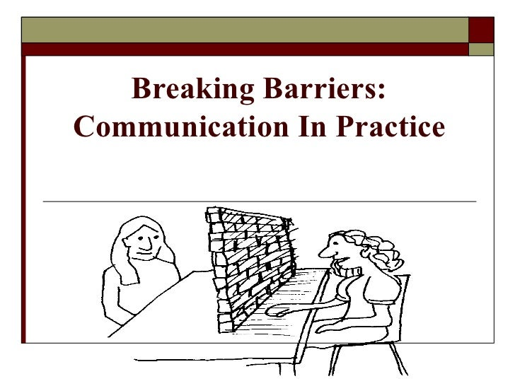 Breaking Barriers: Communication In Practice
