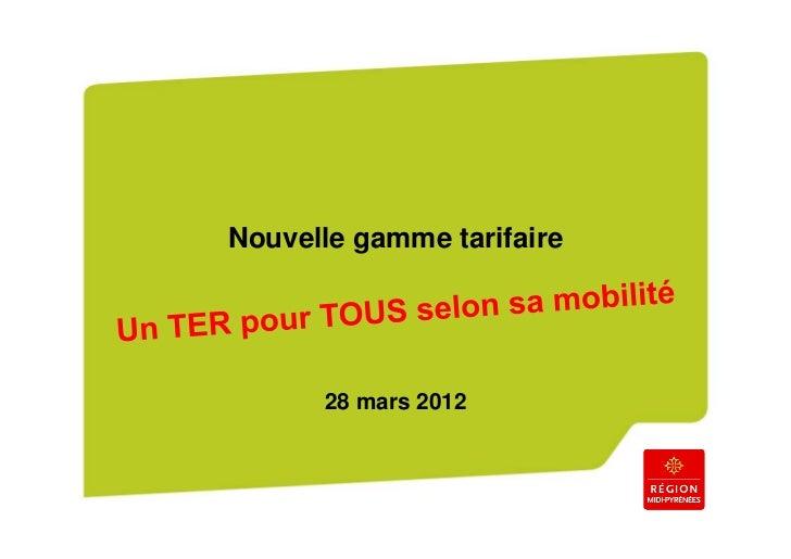 Nouvelle gamme tarifaire      28 mars 2012