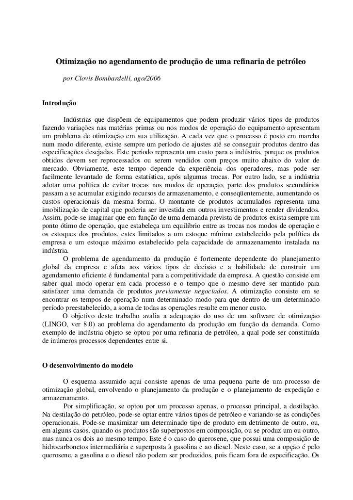 Otimização no agendamento de produção de uma refinaria de petróleo       por Clovis Bombardelli, ago/2006Introdução       ...
