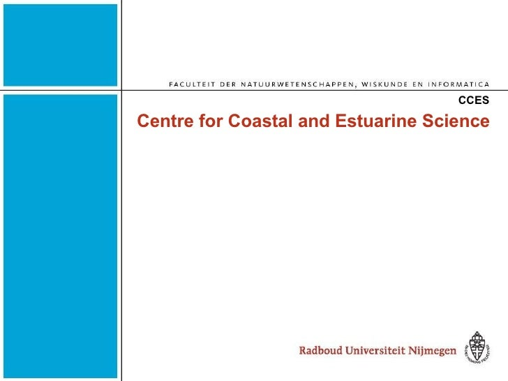 Centre for Coastal and Estuarine Science CCES