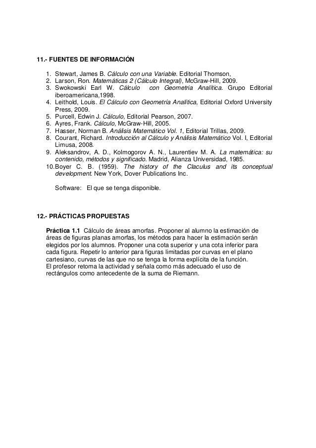 11.- FUENTES DE INFORMACIÓN1. Stewart, James B. Cálculo con una Variable. Editorial Thomson,2. Larson, Ron. Matemáticas 2 ...