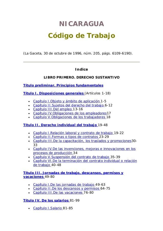 NICARAGUA Código de Trabajo (La Gaceta, 30 de octubre de 1996, núm. 205, págs. 6109-6190). Indice LIBRO PRIMERO. DERECHO S...