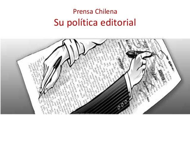 Prensa Chilena  Su política editorial