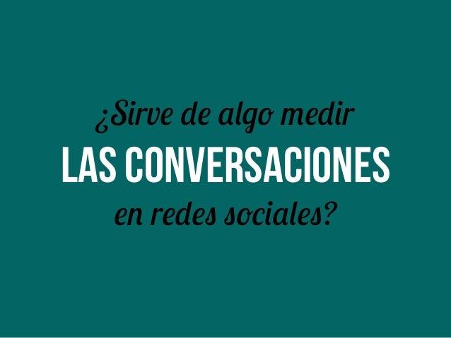 Indusmedia 2013 - Miguel Fernández - Cómo medir el impacto de la empresa en redes sociales Slide 3