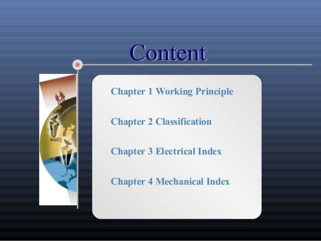 Chapter 1 Working PrincipleChapter 2 ClassificationChapter 3 Electrical IndexChapter 4 Mechanical Index