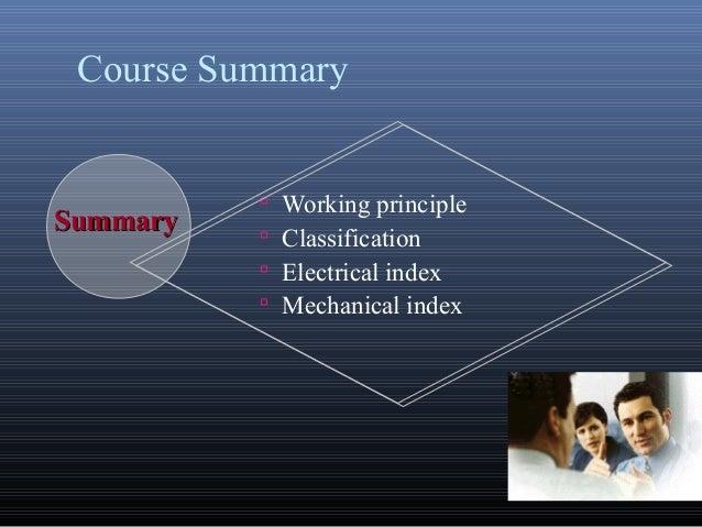 Course Summary Working principle Classification Electrical index Mechanical indexSummarySummary
