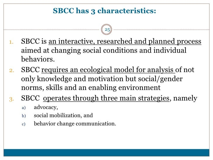 advocacy as a strategy of sbcc Objective of component 3 is to reinforce advocacy  for this reason, the sbcc regional strategy pays particular attention to girls and women, but also to opinion .