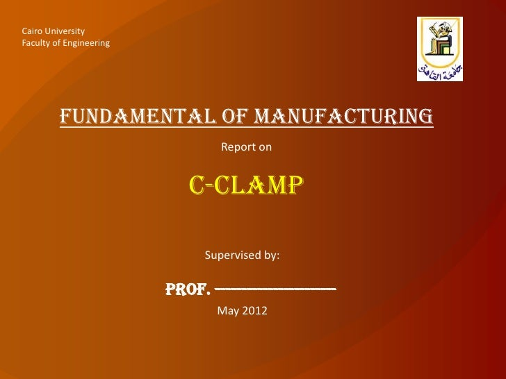 Cairo UniversityFaculty of Engineering         Fundamental of manufacturing                                  Report on    ...