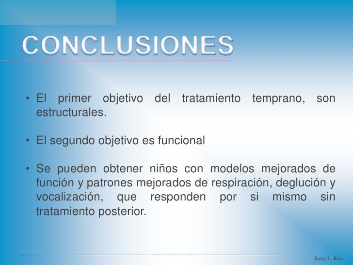 • El primer objetivo del tratamiento temprano, son  estructurales.• El segundo objetivo es funcional• Se pueden obtener ni...