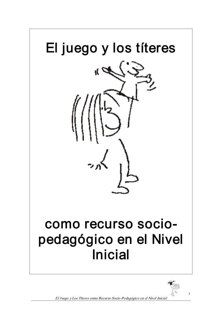 Eljuegoylostíteres      comorecursosocio pedagógicoenelNivel        Inicial                                  ...