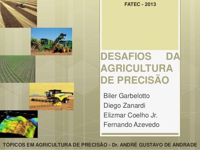 FATEC - 2013                                DESAFIOS DA                                AGRICULTURA                        ...
