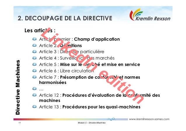 11 Module C – Directive Machines DirectiveMachines2. DECOUPAGE DE LA DIRECTIVE Les articles : Article premier : Champ d'ap...