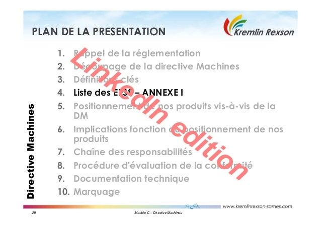 29 Module C – Directive Machines DirectiveMachinesPLAN DE LA PRESENTATION 1. Rappel de la réglementation 2. Découpage de l...